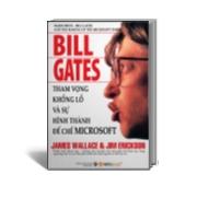 Bill GatesTham vọng khổng lồ và sự hình thành đế chế Microsoft