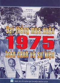 Đại thắng mùa xuân 1975 toàn cảnh và sự kiện