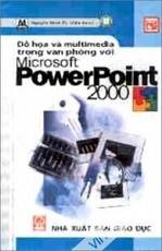 Đồ hoạ và multimedia trong văn phòng với microsoft powerpoint 2000