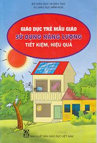 Giáo dục trẻ mẫu giáo sử dụng năng lượng tiết kiệm, hiệu quả