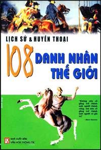 Lịch sử và huyền thoại 108 danh nhân thế giới