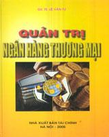 Quản trị ngân hàng thương mại (tái bản)