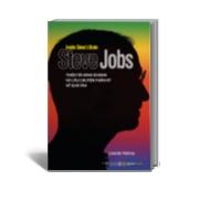 Steve Jobs_Thiên tài kinh doanh và câu chuyện thần kỳ về quả táo