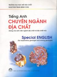 Tiếng anh chuyên ngành địa chất (dùng cho sinh viên ngành địa chất và địa chất mỏ) - special english