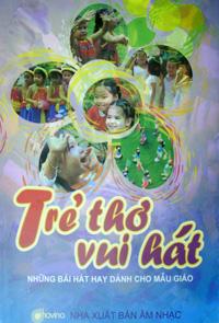 Trẻ thơ vui hát những bài hát hay dành cho mẫu giáo