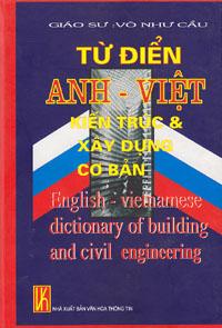 Từ điển anh - việt kiến trúc & xây dựng cơ bản - english - vietnamese dictionary of building and civil engineering (bìa cứng)
