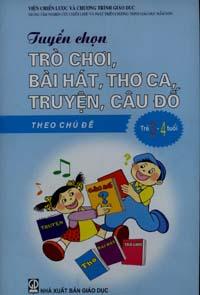 Tuyển chọn trò chơi, bài hát, thơ ca, truyện, câu đố theo chủ đề (trẻ từ 3 - 4 tuổi)