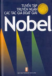 Tuyển tập truyện ngắn các tác giả đoạt giải nobel - bìa cứng