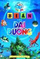 Bí ẩn của đại dương - tủ sách bách khoa tri thức trẻ em