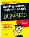 Building research tools with google for dummies (for dummies (computer/tech))