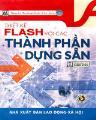 Thiết kế flash với các thành phần dựng sẵn - ấn bản dành cho sinh viên (có đĩa cd bài tập kèm theo sách)