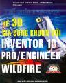 Vẽ 3d & gia công khuôn với inventor 10 & pro/engineer wildfire (tủ sách hala)